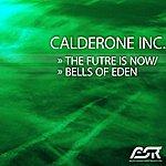 Calderone Inc. The Future is Now / Bells of Eden