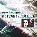 Endanger Motion:Reloaded