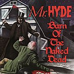Mr. Hyde Barn of the Naked Dead