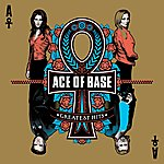 Ace Of Base Greatest Hits (Bonus Track Edition)