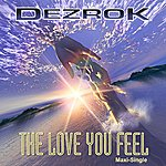 Dezrok The Love You Feel