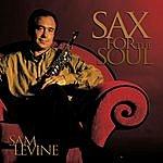 Sam Levine Sax For The Soul