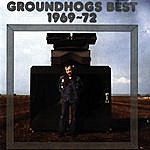The Groundhogs The Groundhogs Best, 1969-1972