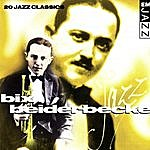 Bix Beiderbecke Bix Beiderbecke 20 Classic Tracks