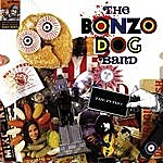 The Bonzo Dog Doo Dah Band The Bonzo Dog Band: The Intro