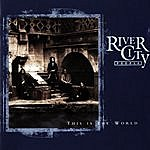 River City People This Is The World