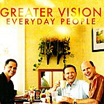 Greater Vision Everyday People