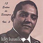 Julio Jaramillo 15 Exitos de Siempre Vol. 3