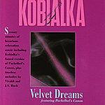 Daniel Kobialka Velvet Dreams