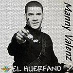 Manny Valenz El Huerfano