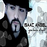 Isaac Angel You Know Alright