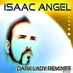 Isaac Angel Dark Lady (Radio Edit)