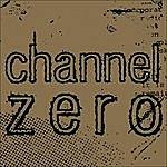 Channel Zero Channel Zero