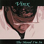 Vinx The Mood I'm In