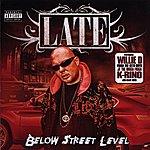Late Below Street Level