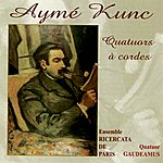 Alexandre Brussilovsky Kunc: Quatuors à Cordes
