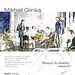 Alexandre Brussilovsky Glinka: Chamber Music, Vol. 2