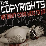 The Copyrights We Didn't Come Here to Die
