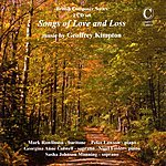 Peter Lawson Songs of Love and Loss - Music by Geoffrey Kimpton