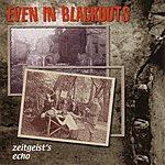 Even In Blackouts Zeitgeist's Echo