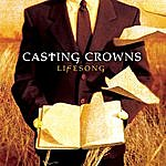 Casting Crowns Lifesong