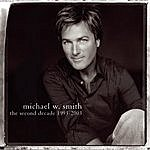 Michael W. Smith The Second Decade, 1993-2003