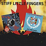 Stiff Little Fingers Live and Loud! / Fly the Flags