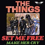 The Things Set Me Free / Make Her Cry