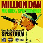 Million Dan Mic Chek / Spektrum Ride