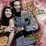 Ike & Tina Turner American Legends, VOL.6