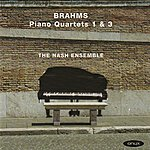 The Nash Ensemble Brahms: Piano Quartets 1 & 3