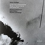 Heinz Holliger Lauds And Lamentations: Music Of Elliott Carter And Isang Yun
