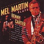 Mel Martin Mel Martin Plays Benny Carter