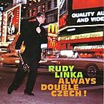 Rudy Linka Always Double Czech!