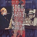 Eddie Harris The Battle Of The Tenors (in Memory Of Eddie Harris)