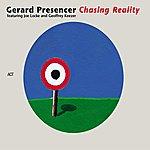 Gerard Presencer Chasing Reality