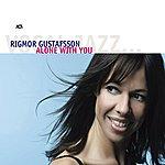 Rigmor Gustafsson Alone With You
