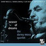Danny Moss Weaver Of Dreams