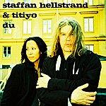 Staffan Hellstrand Du (Med Titiyo)