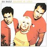 Da Buzz Believe In Love