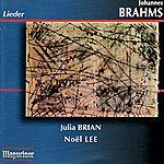 Noël Lee Brahms: Sapphische Ode, Zigeunerlieder, Vier Ernste Gesänge, Von Ewiger Liebe, etc.