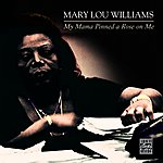 Mary Lou Williams My Mama Pinned A Rose On Me