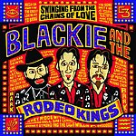 Blackie & The Rodeo Kings Swinging From The Chains Of Love