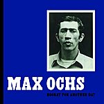 Max Ochs Hooray For Another Day