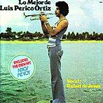 """Luis 'Perico' Ortiz Lo Mejor de Luis """"Perico"""" Ortiz - Canta: Rafael de Jesus"""
