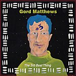 Gord Matthews The 3rd Best Thing