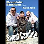 Mountain Brothers Sweet Caroline ´07 (Feat. Marco Mzee)