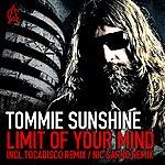 Tommie Sunshine Limit Of Your Mind