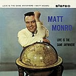 Matt Monro Love Is The Same Anywhere