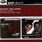 Danny Williams Moon River/Swinging For You